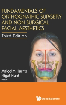 Fundamentals Of Orthognathic Surgery And Non Surgical Facial Aesthetics (Third Edition), Hardback Book