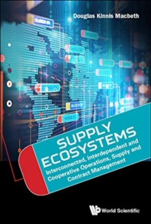 Supply Ecosystems: Interconnected, Interdependent And Cooperative Operations, Supply And Contract Management, Hardback Book