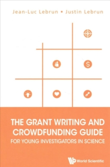 Grant Writing And Crowdfunding Guide For Young Investigators In Science, The, Paperback / softback Book