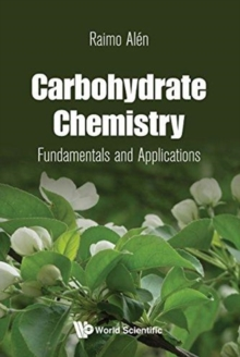 Carbohydrate Chemistry: Fundamentals And Applications, Hardback Book
