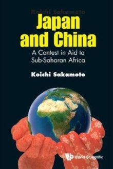 Japan And China: A Contest In Aid To Sub-saharan Africa, Hardback Book