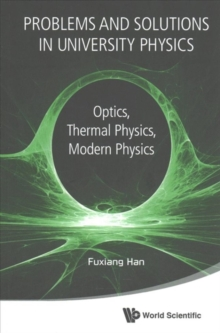 Problems And Solutions In University Physics: Optics, Thermal Physics, Modern Physics, Paperback / softback Book