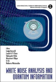 White Noise Analysis And Quantum Information, Hardback Book