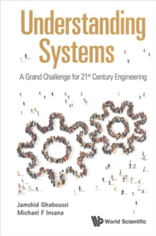 Understanding Systems: A Grand Challenge For 21st Century Engineering, Paperback / softback Book