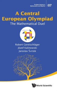 Central European Olympiad, A: The Mathematical Duel, Hardback Book