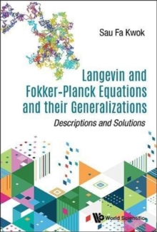 Langevin And Fokker-planck Equations And Their Generalizations: Descriptions And Solutions, Hardback Book