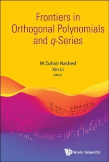 Frontiers In Orthogonal Polynomials And Q-series, Hardback Book