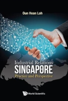 Industrial Relations In Singapore: Practice And Perspective, Hardback Book