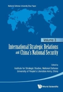 International Strategic Relations And China's National Security: Volume 3, Hardback Book