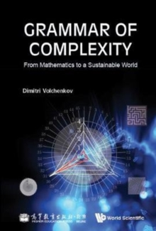 Grammar Of Complexity: From Mathematics To A Sustainable World, Hardback Book