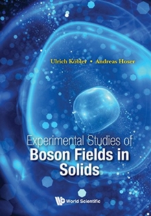 Experimental Studies Of Boson Fields In Solids, Hardback Book