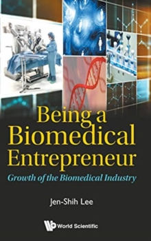 Being A Biomedical Entrepreneur - Growth Of The Biomedical Industry, Hardback Book