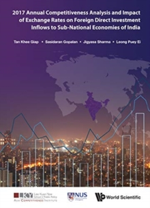 2017 Annual Competitiveness Analysis And Impact Of Exchange Rates On Foreign Direct Investment Inflows To Sub-national Economies Of India, Hardback Book