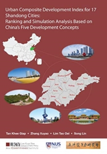 Urban Composite Development Index For 17 Shandong Cities: Ranking And Simulation Analysis Based On China's Five Development Concepts, Hardback Book