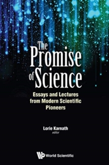 Promise Of Science, The: Essays And Lectures From Modern Scientific Pioneers, Hardback Book