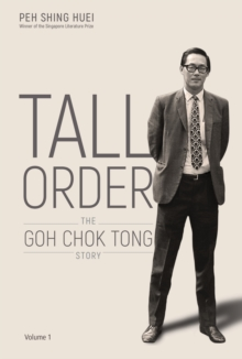 Tall Order: The Goh Chok Tong Story Volume 1, Hardback Book