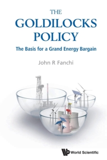 Goldilocks Policy, The: The Basis For A Grand Energy Bargain, Paperback / softback Book
