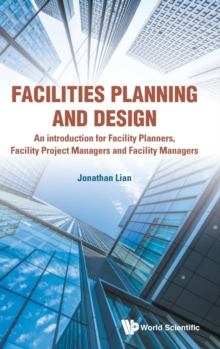 Facilities Planning And Design - An Introduction For Facility Planners, Facility Project Managers And Facility Managers, Hardback Book