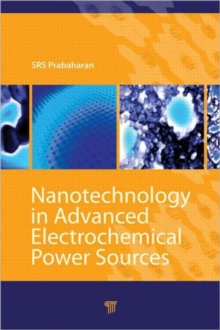 Nanotechnology in Advanced Electrochemical Power Sources, Hardback Book
