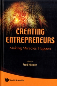 Creating Entrepreneurs: Making Miracles Happen, Hardback Book