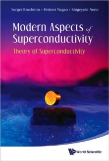 Modern Aspects Of Superconductivity: Theory Of Superconductivity, Hardback Book