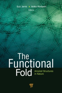 The Functional Fold : Amyloid Structures in Nature, Hardback Book