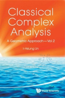 Classical Complex Analysis: A Geometric Approach (Volume 2), Paperback / softback Book
