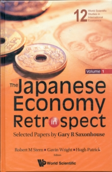 Japanese Economy In Retrospect, The: Selected Papers By Gary R Saxonhouse (In 2 Volumes), Hardback Book