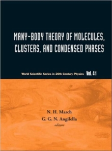 Many-body Theory Of Molecules, Clusters And Condensed Phases, Hardback Book