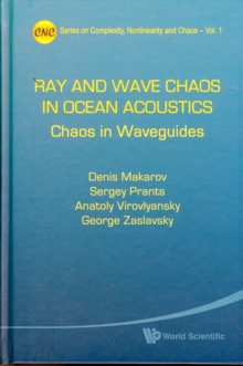 Ray And Wave Chaos In Ocean Acoustics: Chaos In Waveguides, Hardback Book