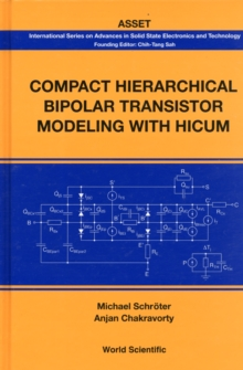 Compact Hierarchical Bipolar Transistor Modeling With Hicum, Hardback Book