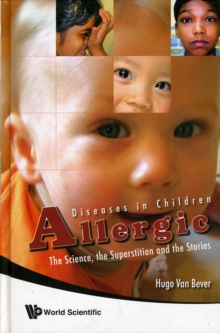 Allergic Diseases In Children: The Science, The Superstition And The Stories, Hardback Book