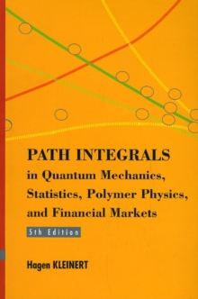 Path Integrals In Quantum Mechanics, Statistics, Polymer Physics, And Financial Markets (5th Edition), Paperback / softback Book
