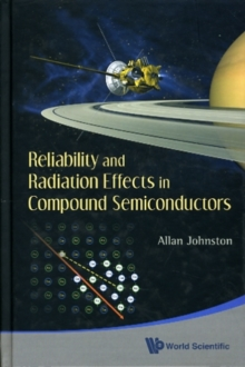 Reliability And Radiation Effects In Compound Semiconductors, Hardback Book