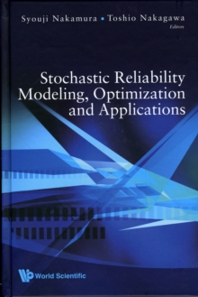 Stochastic Reliability Modeling, Optimization And Applications, Hardback Book