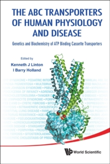 Abc Transporters Of Human Physiology And Disease, The: Genetics And Biochemistry Of Atp Binding Cassette Transporters, Hardback Book