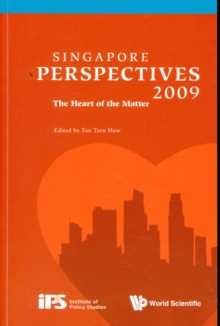 Singapore Perspectives 2009: The Heart Of The Matter, Paperback / softback Book