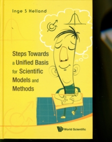 Steps Towards a Unified Basis for Scientific Models and Methods, Hardback Book