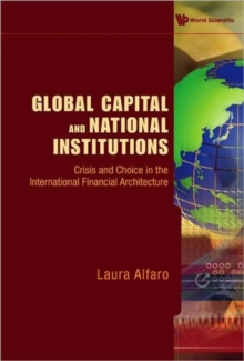 Global Capital And National Institutions: Crisis And Choice In The International Financial Architecture, Hardback Book