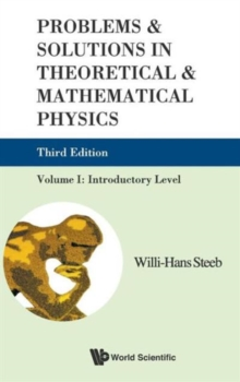 Problems And Solutions In Theoretical And Mathematical Physics - Volume I: Introductory Level (Third Edition), Hardback Book