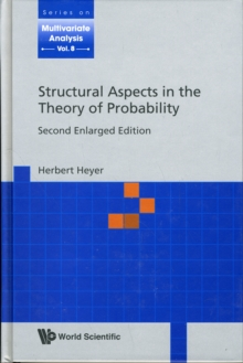 Structural Aspects In The Theory Of Probability (2nd Enlarged Edition), Hardback Book
