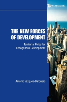 New Forces Of Development, The: Territorial Policy For Endogenous Development, Hardback Book