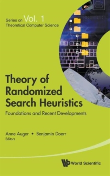Theory Of Randomized Search Heuristics: Foundations And Recent Developments, Hardback Book