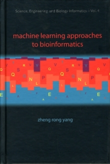 Machine Learning Approaches To Bioinformatics, Hardback Book