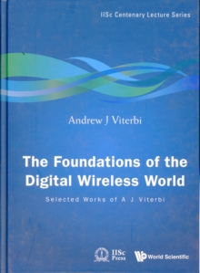 Foundations Of The Digital Wireless World, The: Selected Works Of A J Viterbi, Hardback Book
