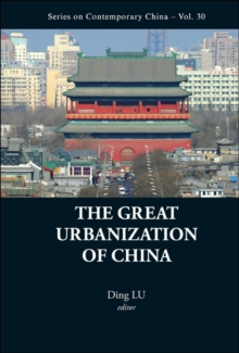 Great Urbanization Of China, The, Hardback Book