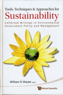 Tools, Techniques And Approaches For Sustainability: Collected Writings In Environmental Assessment Policy And Management, Hardback Book