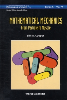 Mathematical Mechanics: From Particle To Muscle, Hardback Book