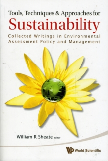 Tools, Techniques And Approaches For Sustainability: Collected Writings In Environmental Assessment Policy And Management, Paperback Book