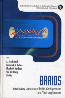 Braids: Introductory Lectures On Braids, Configurations And Their Applications, Hardback Book